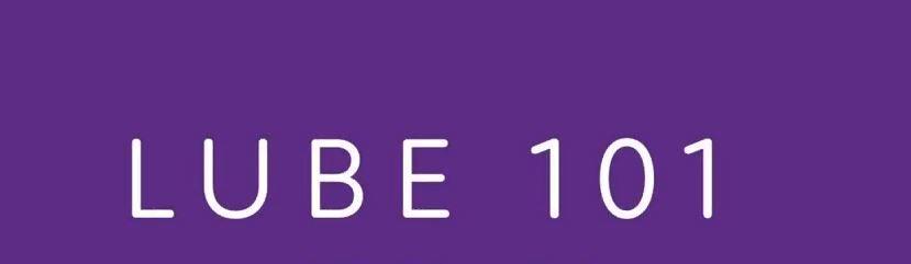 Lube 101